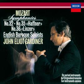 ジョン・エリオット・ガーディナー - モーツァルト:交響曲第32番、第35番《ハフナー》&第36番《リンツ》