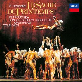 サー・コリン・デイヴィス - ストラヴィンスキー:バレエ《春の祭典》、《ペトルーシュカ》