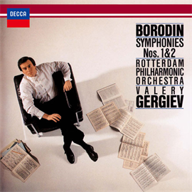 ワレリー・ゲルギエフ - ボロディン:交響曲第1番&第2番