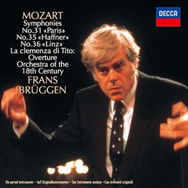 フランス・ブリュッヘン - モーツァルト:交響曲第31番《パリ》、第35番《ハフナー》、第36番《リンツ》、他