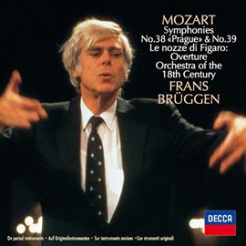 フランス・ブリュッヘン - モーツァルト:交響曲第38番《プラハ》、第39番、他