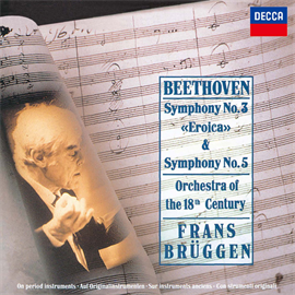 フランス・ブリュッヘン - ベートーヴェン:交響曲第3番《英雄》、第5番《運命》