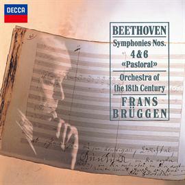 フランス・ブリュッヘン - ベートーヴェン:交響曲第4番、第6番《田園》