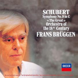 フランス・ブリュッヘン - シューベルト:交響曲第9番《ザ・グレイト》、他