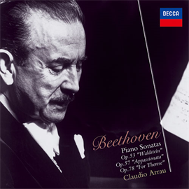 クラウディオ・アラウ - ベートーヴェン:ピアノ・ソナタ《ワルトシュタイン》《熱情》 他