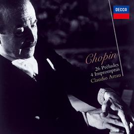 クラウディオ・アラウ - ショパン:前奏曲集、即興曲集