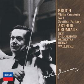 アルテュール・グリュミオー - ブルッフ:ヴァイオリン協奏曲第1番、スコットランド幻想曲