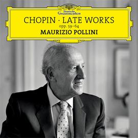 マウリツィオ・ポリーニ - 幻想ポロネーズ、舟歌 ~ショパン後期作品集