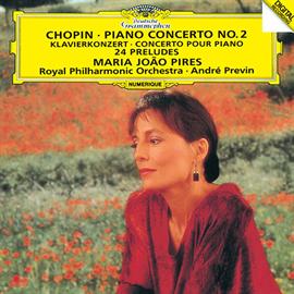 マリア・ジョアン・ピリス - ショパン:ピアノ協奏曲第2番、24の前奏曲