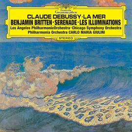 カルロ・マリア・ジュリーニ - ドビュッシー:交響詩《海》 ブリテン:セレナーデ、イリュミナシオン