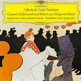 ヘルベルト・フォン・カラヤン - オッフェンバック:バレエ《パリの喜び》抜粋 グノー:歌劇《ファウスト》からのバレエ音楽 他