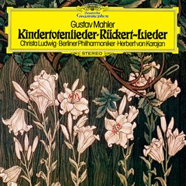 ヘルベルト・フォン・カラヤン - マーラー:亡き児をしのぶ歌、リュッケルトによる5つの歌