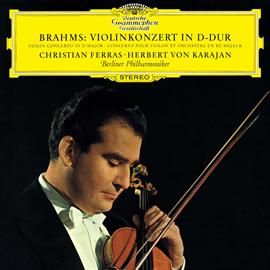 ヘルベルト・フォン・カラヤン - ブラームス:ヴァイオリン協奏曲、ハイドンの主題による変奏曲