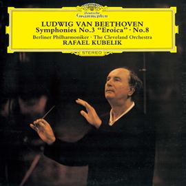 ラファエル・クーベリック - ベートーヴェン:交響曲第3番《英雄》&8番