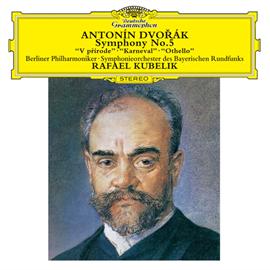 ラファエル・クーベリック - ドヴォルザーク:交響曲第5番、序曲《自然の王国で》《謝肉祭》《オセロ》