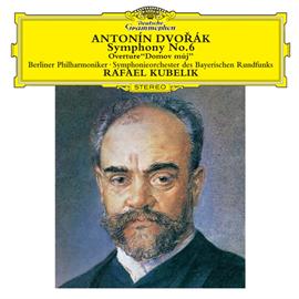 ラファエル・クーベリック - ドヴォルザーク:交響曲第6番、序曲《わが家》