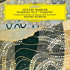 ラファエル・クーベリック - マーラー:交響曲第6番《悲劇的》