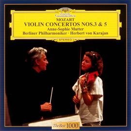 アンネ=ゾフィー・ムター - モーツァルト:ヴァイオリン協奏曲 第3番 & 第5番
