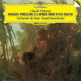 ダニエル・バレンボイム - ドビュッシー:牧神の午後への前奏曲、管弦楽のための映像