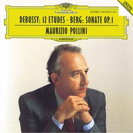 マウリツィオ・ポリーニ - ドビュッシー:練習曲全曲 | ベルク:ピアノ・ソナタ