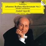 アナトール・ウゴルスキ - ブラームス:ピアノ・ソナタ第3番、ヘンデルの主題による変奏曲とフーガ