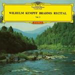 ヴィルヘルム・ケンプ - ブラームス:3つの間奏曲、6つの小品、4つの小品