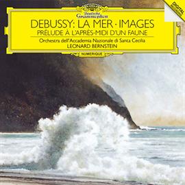 レナード・バーンスタイン - ドビュッシー:管弦楽のための《映像》、牧神の午後への前奏曲、交響詩《海》