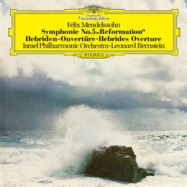 レナード・バーンスタイン - メンデルスゾーン:交響曲第5番《宗教改革》、序曲《フィンガルの洞窟》