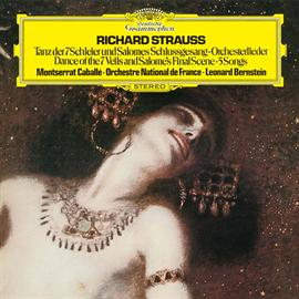 レナード・バーンスタイン - R.シュトラウス:楽劇《サロメ》からフィナーレのモノローグ、7つのヴェールの踊り、5つの歌曲