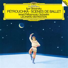 レナード・バーンスタイン - ストラヴィンスキー:バレエ《ペトルーシュカ》、バレエの情景