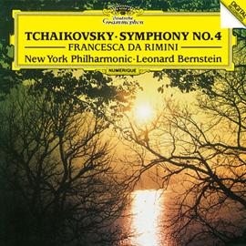 レナード・バーンスタイン - チャイコフスキー:交響曲第4番、幻想曲《フランチェスカ・ダ・リミニ》