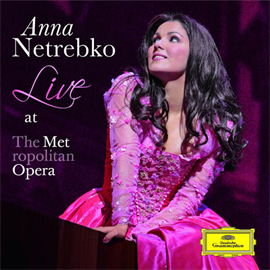 アンナ・ネトレプコ - メトロポリタン歌劇場ライヴ