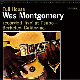 ウェス・モンゴメリー - フル・ハウス+3