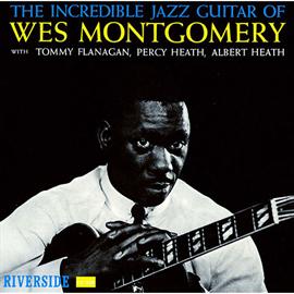 ウェス・モンゴメリー - インクレディブル・ジャズ・ギター