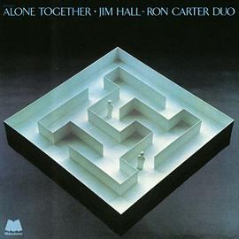 ジム・ホール&ロン・カーター - アローン・トゥゲザー