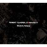 ロバート・グラスパー・エクスペリメント - ブラック・レディオ