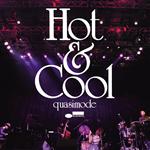 quasimode - Hot & Cool