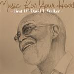 デヴィッド・T.ウォーカー - ミュージック・フォー・ユア・ハート ~ベスト・オブ・デヴィッド・T.ウォーカー~