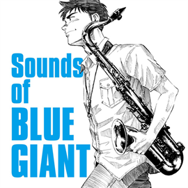 V.A. - The Sounds of BLUE GIANT