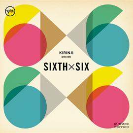 V.A. - KIRINJI presents SIXTH×SIX –SUMMER EDITION-