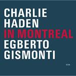 チャーリー・ヘイデン&エグベルト・ジスモンチ - イン・モントリオール