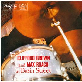 クリフォード・ブラウン&マックス・ローチ - アット・ベイズン・ストリート+8
