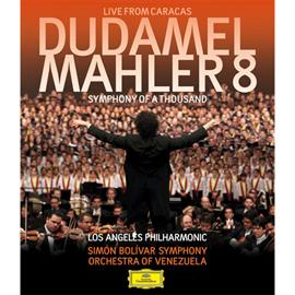 グスターボ・ドゥダメル - マーラー:交響曲第8番《千人の交響曲》