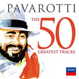 ルチアーノ・パヴァロッティ - パヴァロッティ~ザ・グレイテスト・ヒッツ50