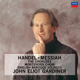 ジョン・エリオット・ガーディナー - ヘンデル:《メサイア》―合唱曲集