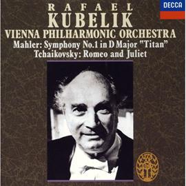 ラファエル・クーベリック - マ-ラ-:交響曲第1番「巨人」/チャイコフスキ-:ロメオとジュリエット