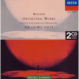 サー・ゲオルグ・ショルティ - ワーグナー:管弦楽曲集