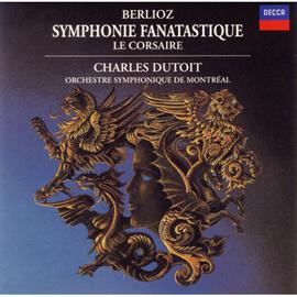 シャルル・デュトワ - ベルリオーズ:幻想交響曲、他