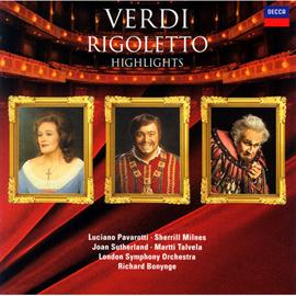 ルチアーノ・パヴァロッティ - ヴェルディ:歌劇《リゴレット》ハイライト