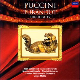 ルチアーノ・パヴァロッティ - プッチーニ:歌劇《トゥーランドット》ハイライト